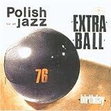 Birthday, Polish Jazz vol. 48 by Extra Ball (2006-03-01)