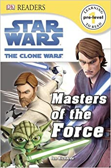 DK Readers L0: Star Wars: The Clone Wars: Masters Of The Force Cathy East Dubowski