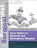 Core Topics in General and Emergency Surgery - Print and E-Book : A Companion to Specialist Surgical Practice, , 0702049646