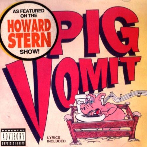 Pig Vomit  Explicit