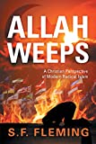 img - for Allah Weeps: A Christian Perspective of Modern Radical Islam book / textbook / text book
