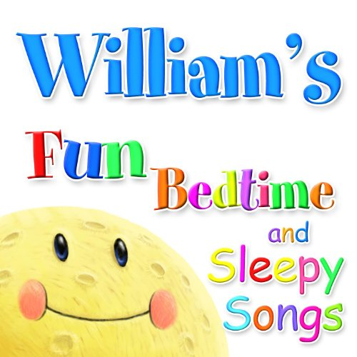 (Fun Bedtime And Sleepy Songs For William)