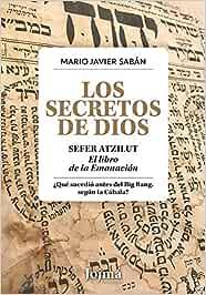 Los Secretos de Dios: Sefer Atzilut: El libro de la