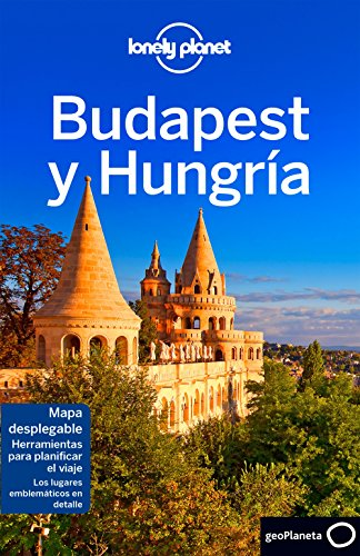 Lonely Planet Budapest & Hungria (Travel Guide) (Spanish Edition)