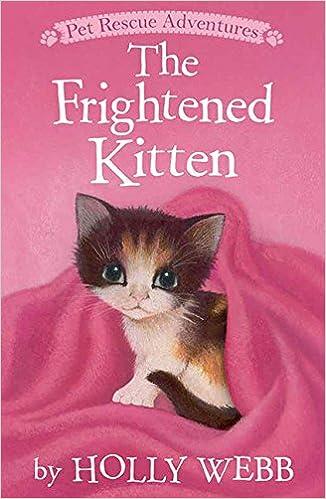 Kostenlose Downloads für echte Bücher The Frightened Kitten (Pet Rescue Adventures) PDF 1589251849