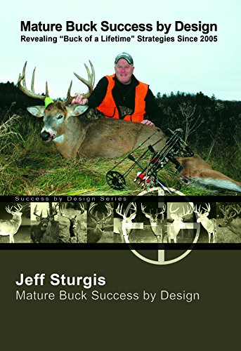 Mature Buck Success By Design (Best Food Source For Whitetail Deer)