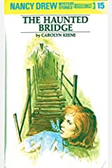Nancy Drew 15: The Haunted Bridge (Nancy Drew Mysteries) Kindle Edition