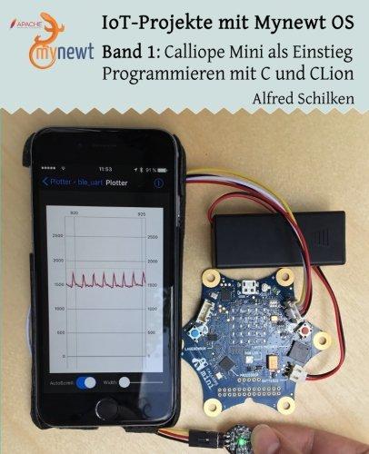 Band 1: Calliope Mini als Einstieg: Programmieren mit C und CLion ...