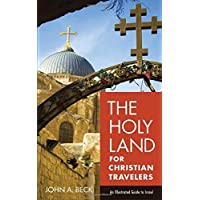 The Holy Land for Christian Travelers: An Illustrated Guide to Israel