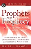 Prophets and Personal Prophecy, Bill Hamon, 0768432618