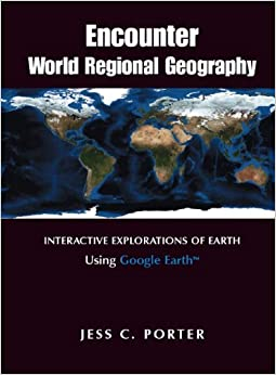 Encounter World Regional Geography: Interactive Explorations of Earth Using Google Earth