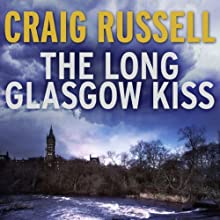 The Long Glasgow Kiss: A Lennox Thriller, Book 2 Audiobook by Craig Russell Narrated by Sean Barrett
