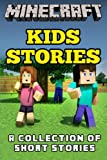 Minecraft Kids Stories: a Collection of Short Stories, Minecraft Novels, 1499151691