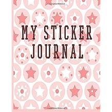 My Sticker Journal: Blank Permanent Sticker Book