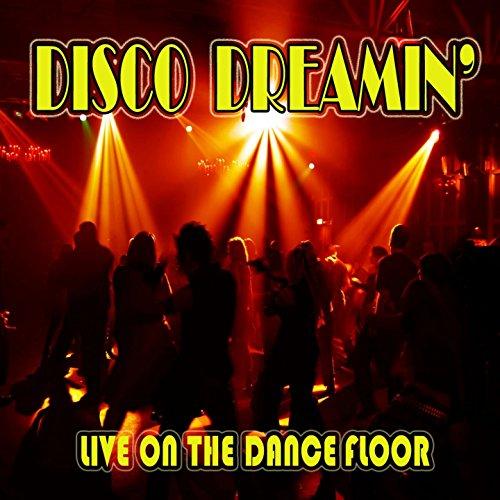 Disco Dreamin': Live on the Da...