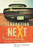 Generation Next Parenting, Tricia Goyer, 1590527488