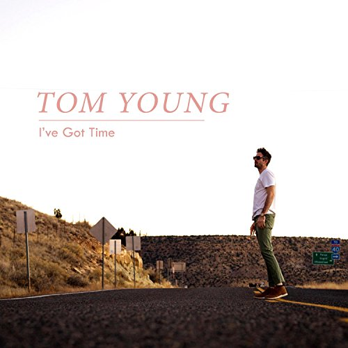 Tom Young - I've Got Time 2018
