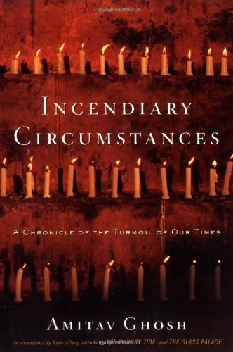 Incendiary Circumstances: A Chronicle of the Turmoil of Our Times pdf