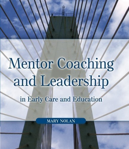 Mentor Coaching and Leadership in Early Care and Education by Mary Nolan (2006-08-03)