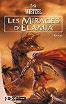 Elamia, tome 1 : Les mirages d'Elamia par Wietzel
