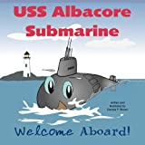 USS Albacore Submarine: Welcome Aboard