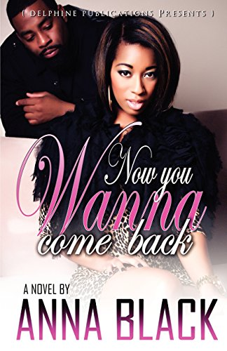 Books : Now You Wanna Come Back (Delphine Publications Presents)
