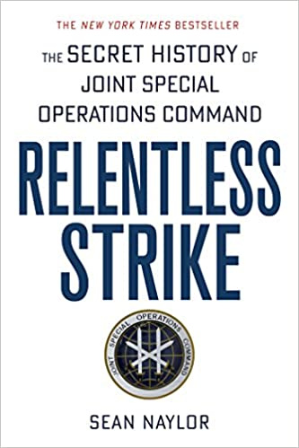 Relentless Strike: The Secret History of Joint Special Operations
