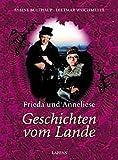 Frieda und Anneliese. Geschichten vom Lande