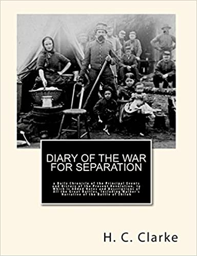 Book Diary of the War for Separation: a Daily Chronicle of the Principal Events and History of the Present Revolution, to Which is Added Notes and ... Walker's Narrative of the Battle of Shiloh