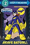 Brave Batgirl! (DC Super Friends) (Step into Reading)