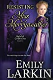 Sir Barnaby Ware made a mistake two and a half years ago. A massive mistake. The sort of mistake that can never be atoned for. He knows himself to be irredeemable, but the captivating and unconventional Miss Merryweather is determined to prove him wr...