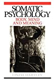 img - for Somatic Psychology: Body, Mind and Meaning book / textbook / text book