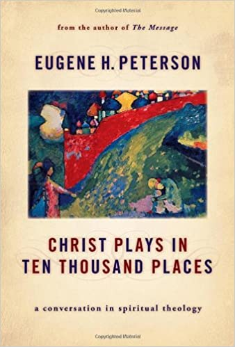 Christ-Plays-in-Ten-Thousand-Places-:-A-Conversation-in-Spiritual-Theology