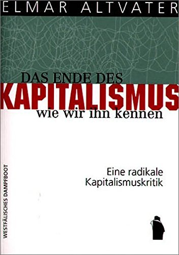 Das Ende des Kapitalismus, wie wir ihn kennen: Eine radikale Kapitalismuskritik