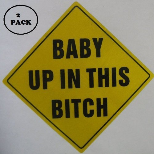 2 PACK Baby Up In This Bitch REFLECTIVE Decal funny vinyl decals bumper stickers