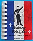 img - for Pardon my foie gras: The choice cuisine of France (A Handy aid book: cuisine art book / textbook / text book