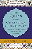 The Quran with Christian Commentary: A Guide to