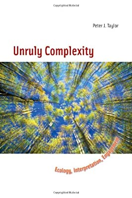 Unruly Complexity: Ecology, Interpretation, Engagement