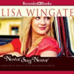 Never Say Never | Lisa Wingate,Johanna Parker