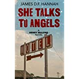 She Talks to Angels (Henry Malone series Book 3)