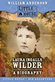 Laura Ingalls Wilder: A Biography (Little House (HarperTrophy))