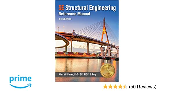 Se Structural Engineering Reference Manual Alan Williams Phd Se