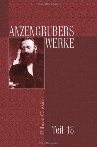 Anzengrubers Werke: Teil 13. Der Sternsteinhof