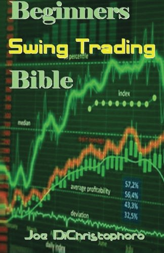 Beginners Swing Trading Bible by CreateSpace Independent Publishing Platform