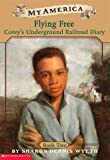 img - for My America: Flying Free: Corey's Underground Railroad Diary, Book Two book / textbook / text book