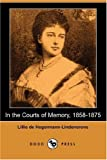 In the Courts of Memory, Lillie de Hegermann-Lindencrone, 1406544477