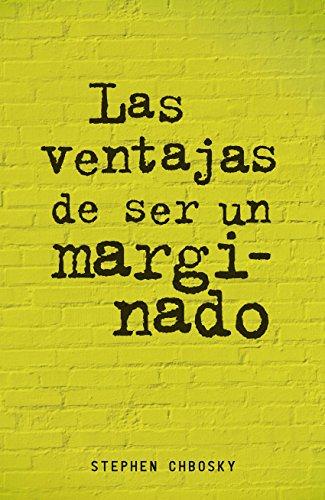 Las ventajas de ser un marginado (Spanish Edition) by [Chbosky, Stephen]
