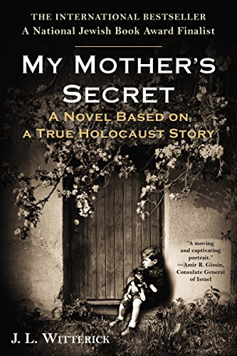 My Mother's Secret: A Novel Based on a True Holocaust Story cover