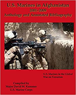 Book U.S. Marines in Afghanistan, 2001-2009: Anthology and Annotated Bibliography U.S. Marines in the Global War on Terrorism