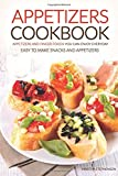 Appetizers Cookbook - Appetizers and Finger Foods You Can Enjoy Everyday: Easy to
